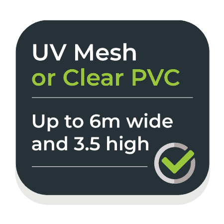 UV mesh or clear PVC screens.